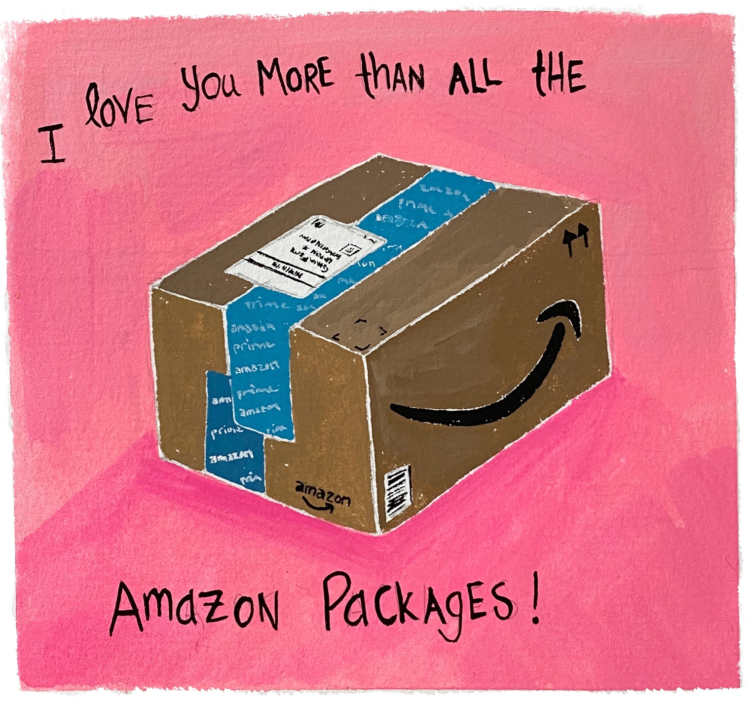I love you more than all the Amazon Packages